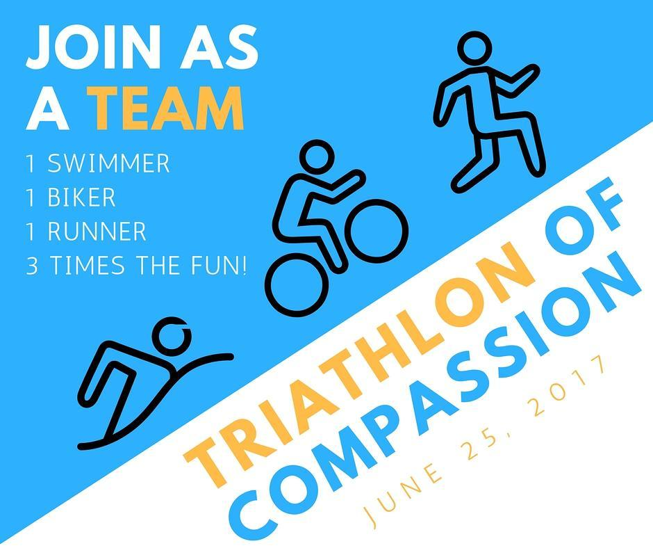 "A poster that is divided by a diagonal line going from the bottom left to the upper right. The top half is blue and says ""Join as a Team: 1 Swimmer 1 Biker 1 Runner 3 times the fun."" The bottom half is white and says ""Triathlon of Compassion June 25, 2017."